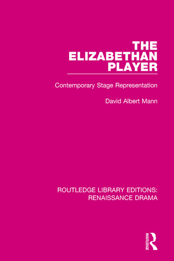 The Elizabethan Player Contemporary Stage Representation book cover