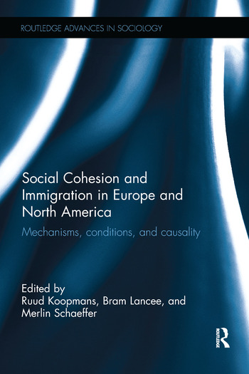 Social Cohesion and Immigration in Europe and North America Mechanisms, Conditions, and Causality book cover