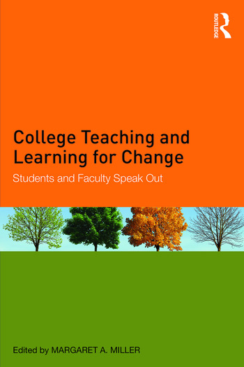 College Teaching and Learning for Change Students and Faculty Speak Out book cover