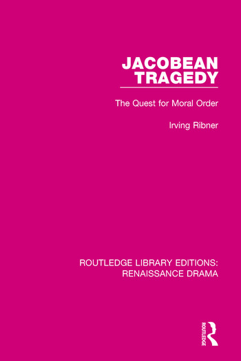 Jacobean Tragedy The Quest for Moral Order book cover