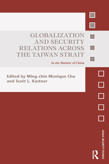 Globalization and Security Relations across the Taiwan Strait In the shadow of China book cover