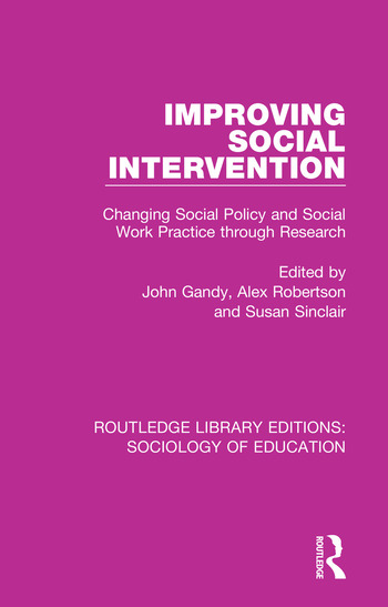 Improving Social Intervention Changing Social Policy and Social Work Practice through Research book cover
