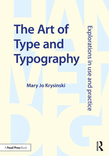 The Art of Type and Typography Explorations in Use and Practice book cover