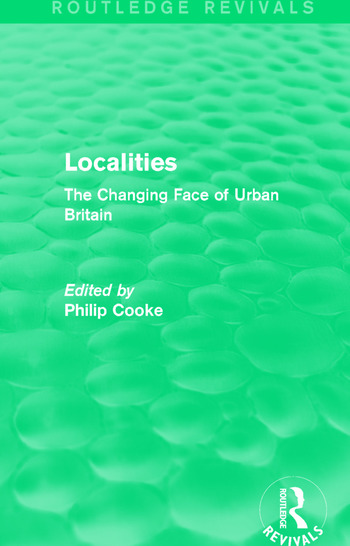 Routledge Revivals: Localities (1989) The Changing Face of Urban Britain book cover
