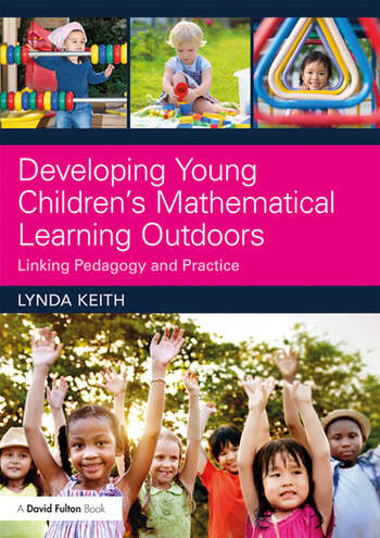 Developing Young Children's Mathematical Learning Outdoors Linking Pedagogy and Practice book cover
