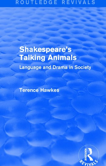 Routledge Revivals: Shakespeare's Talking Animals (1973) Language and Drama in Society book cover