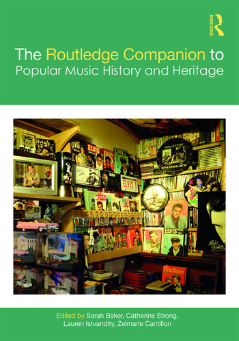 The Routledge Companion to Popular Music History and Heritage book cover