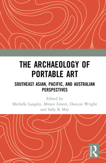 The Archaeology of Portable Art Southeast Asian, Pacific, and Australian Perspectives book cover