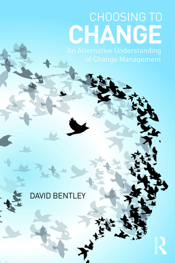 Choosing to Change An Alternative Understanding of Change Management book cover