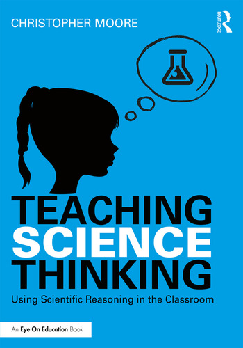 Teaching Science Thinking Using Scientific Reasoning in the Classroom book cover