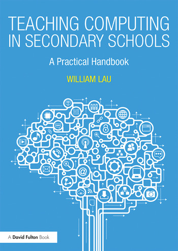 Teaching Computing in Secondary Schools A Practical Handbook book cover