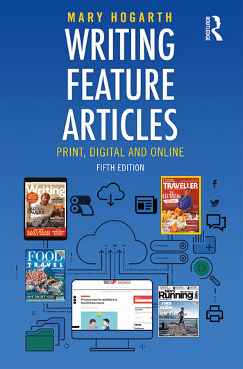 Writing Feature Articles Print, Digital and Online book cover
