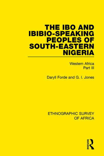 The Ibo and Ibibio-Speaking Peoples of South-Eastern Nigeria Western Africa Part III book cover