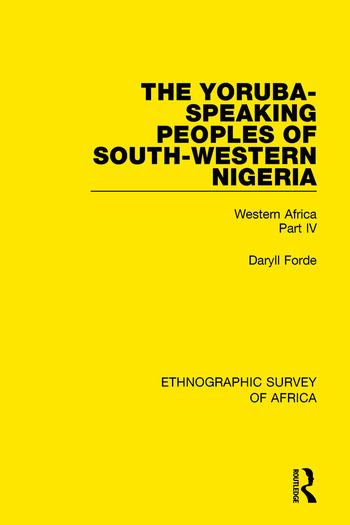 The Yoruba-Speaking Peoples of South-Western Nigeria Western Africa Part IV book cover