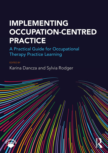 Implementing Occupation-centred Practice A Practical Guide for Occupational Therapy Practice Learning book cover