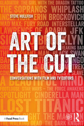 Art of the Cut Conversations with Film and TV Editors book cover