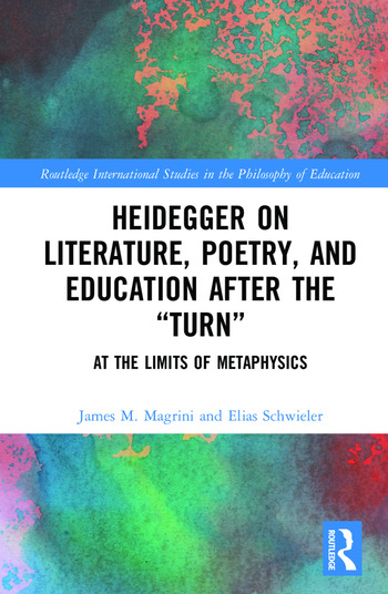 """Heidegger on Literature, Poetry, and Education after the """"Turn"""" At the Limits of Metaphysics book cover"""