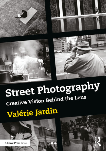 Street Photography Creative Vision Behind the Lens book cover