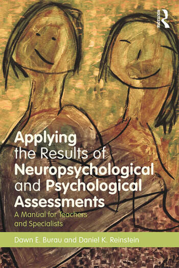 Applying the Results of Neuropsychological and Psychological Assessments A Manual for Teachers and Specialists book cover