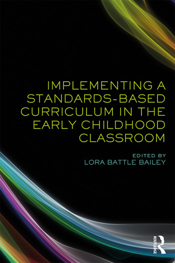 Implementing a Standards-Based Curriculum in the Early Childhood Classroom book cover