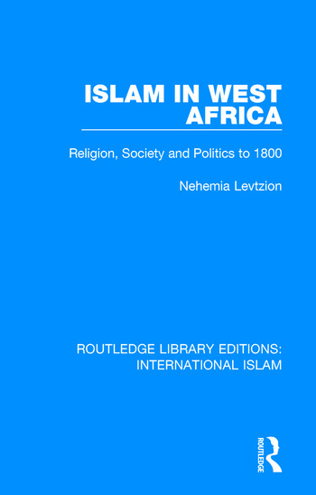 Islam in West Africa Religion, Society and Politics to 1800 book cover