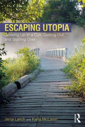 Escaping Utopia Growing Up in a Cult, Getting Out, and Starting Over book cover