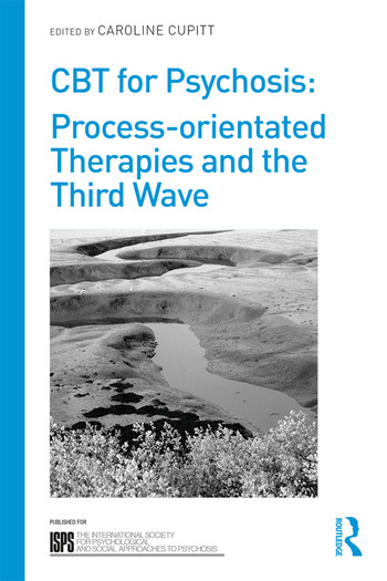 CBT for Psychosis Process-orientated Therapies and the Third Wave book cover