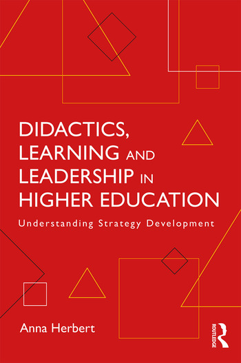 Didactics, Learning and Leadership in Higher Education Understanding Strategy Development book cover