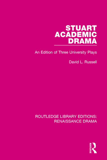 Stuart Academic Drama An Edition of Three University Plays book cover