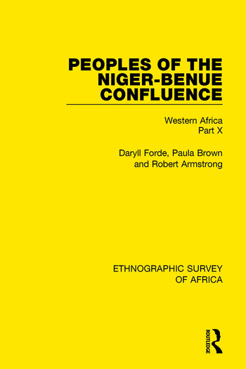 Peoples of the Niger-Benue Confluence (The Nupe. The Igbira. The Igala. The Idioma-speaking Peoples) Western Africa Part X book cover