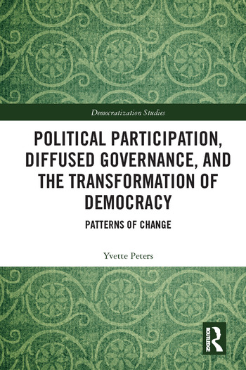 Political Participation, Diffused Governance, and the Transformation of Democracy Patterns of Change book cover