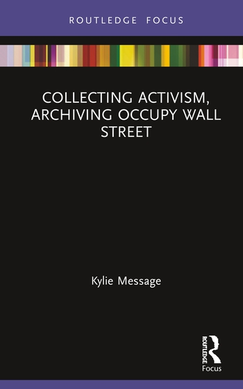 Collecting Activism, Archiving Occupy Wall Street book cover