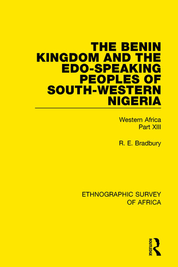 The Benin Kingdom and the Edo-Speaking Peoples of South-Western Nigeria Western Africa Part XIII book cover