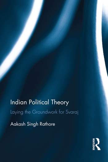Indian Political Theory Laying the Groundwork for Svaraj book cover