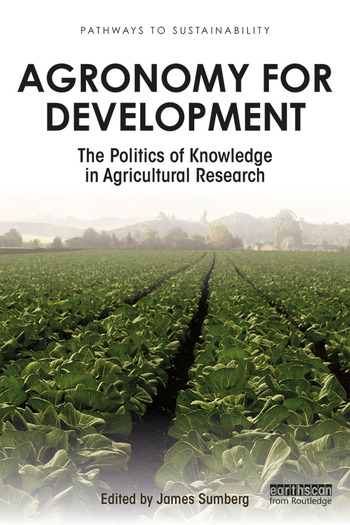 Agronomy for Development The Politics of Knowledge in Agricultural Research book cover