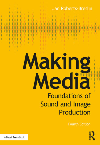 Making Media Foundations of Sound and Image Production book cover