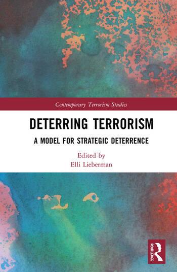 Deterring Terrorism A Model for Strategic Deterrence book cover