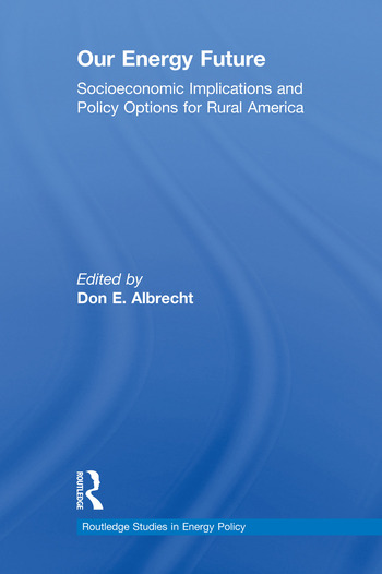 Our Energy Future Socioeconomic Implications and Policy Options for Rural America book cover