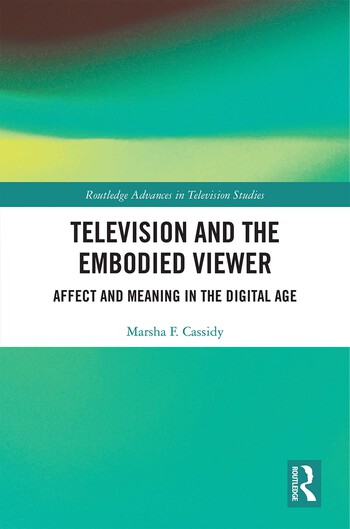 Television and the Sensate Body in the Digital Age Affect and Meaning book cover