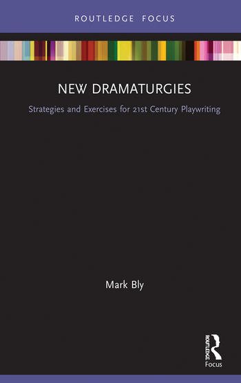 New Dramaturgies Strategies and Exercises for 21st Century Playwriting book cover