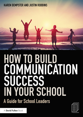 How to Build Communication Success in Your School A Guide for School Leaders book cover