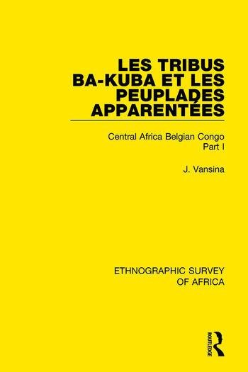 Les Tribus Ba-Kuba et les Peuplades Apparentées Central Africa Belgian Congo Part I book cover