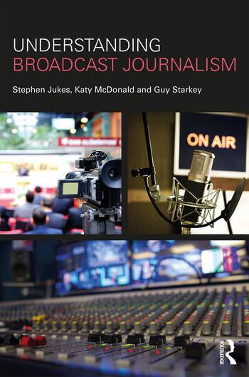 Understanding Broadcast Journalism book cover