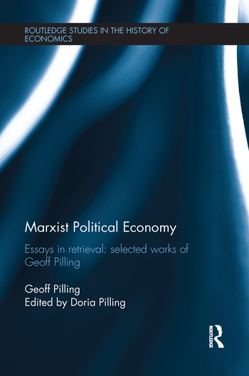 Marxist Political Economy Essays in Retrieval: Selected Works of Geoff Pilling book cover