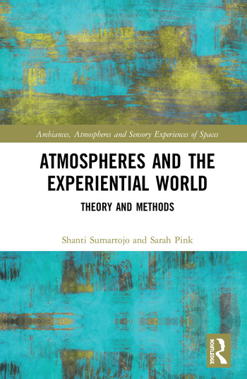 Atmospheres and the Experiential World Theory and Methods book cover
