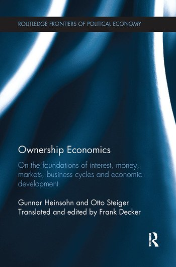 Ownership Economics On the Foundations of Interest, Money, Markets, Business Cycles and Economic Development book cover