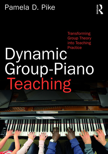 Dynamic Group-Piano Teaching Transforming Group Theory into Teaching Practice book cover