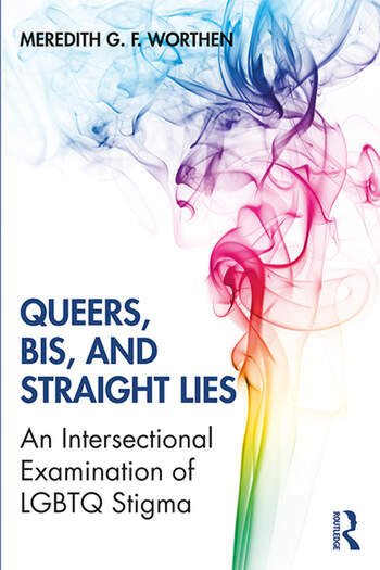 Queers, Bis, and Straight Lies An Intersectional Examination of LGBTQ Stigma book cover