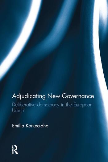 Adjudicating New Governance Deliberative Democracy in the European Union book cover