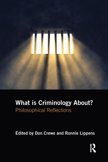 What is Criminology About? Philosophical Reflections book cover